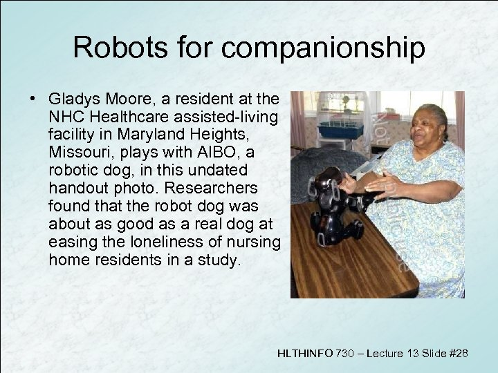 Robots for companionship • Gladys Moore, a resident at the NHC Healthcare assisted-living facility