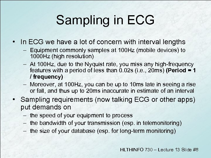 Sampling in ECG • In ECG we have a lot of concern with interval