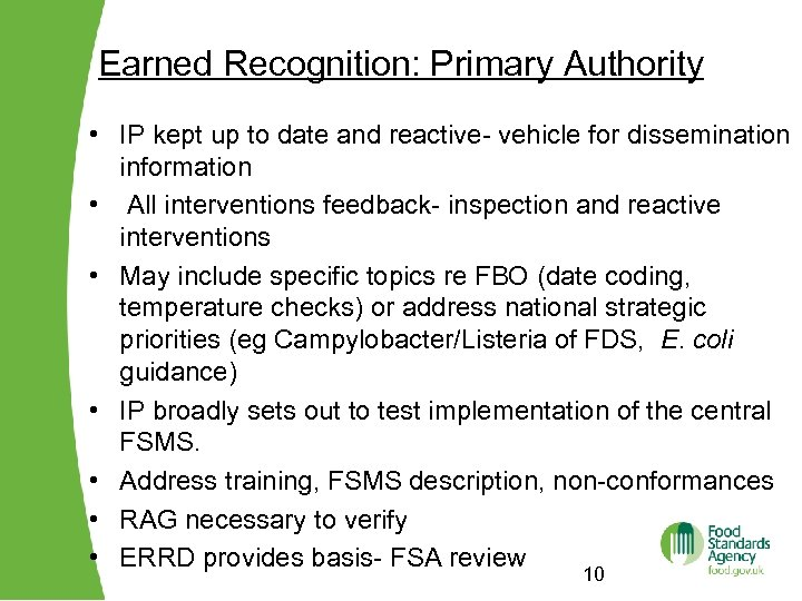 Earned Recognition: Primary Authority • IP kept up to date and reactive- vehicle for