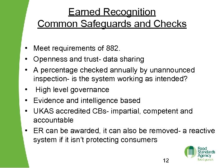 Earned Recognition Common Safeguards and Checks • Meet requirements of 882. • Openness and