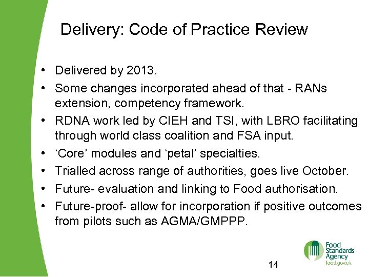 Delivery: Code of Practice Review • Delivered by 2013. • Some changes incorporated ahead