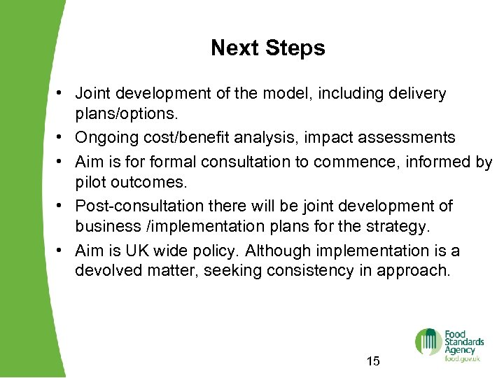 Next Steps • Joint development of the model, including delivery plans/options. • Ongoing cost/benefit