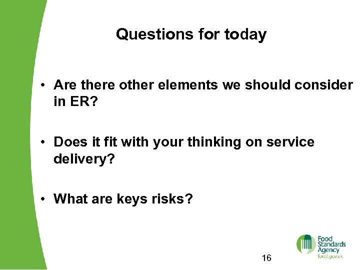 Questions for today • Are there other elements we should consider in ER? •