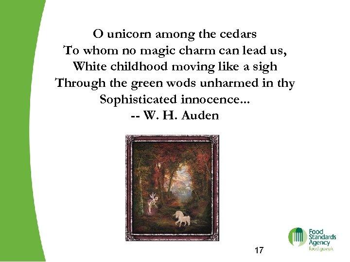 O unicorn among the cedars To whom no magic charm can lead us, White