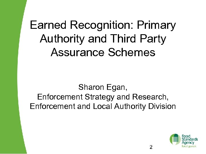 Earned Recognition: Primary Authority and Third Party Assurance Schemes Sharon Egan, Enforcement Strategy and