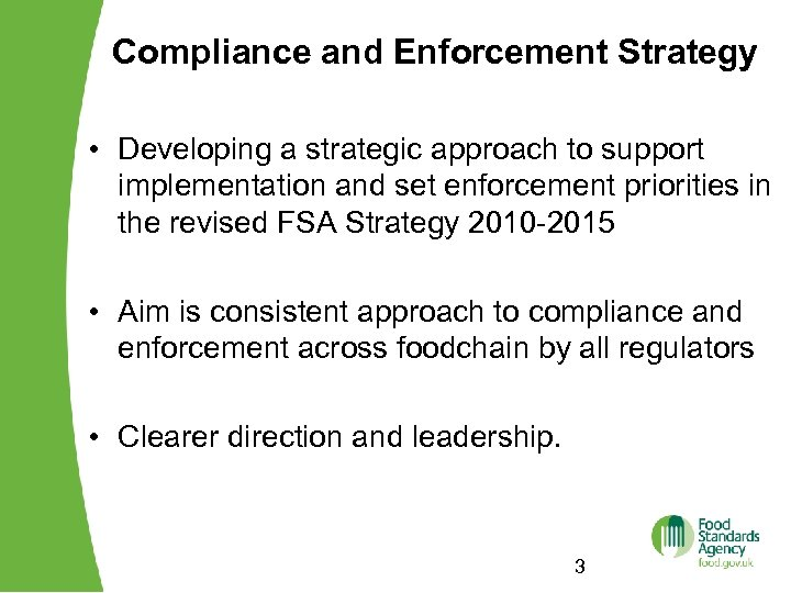 Compliance and Enforcement Strategy • Developing a strategic approach to support implementation and set