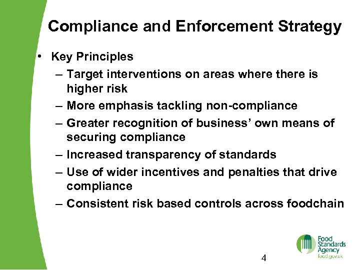 Compliance and Enforcement Strategy • Key Principles – Target interventions on areas where there