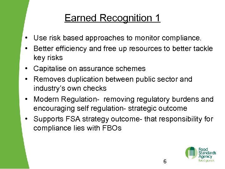 Earned Recognition 1 • Use risk based approaches to monitor compliance. • Better efficiency