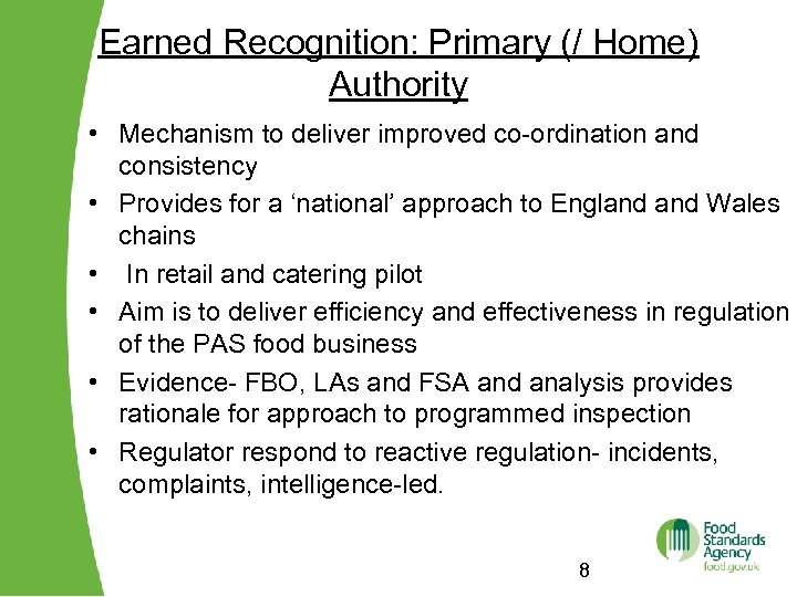 Earned Recognition: Primary (/ Home) Authority • Mechanism to deliver improved co-ordination and consistency