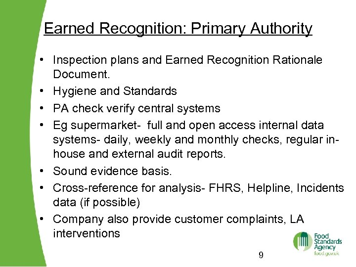 Earned Recognition: Primary Authority • Inspection plans and Earned Recognition Rationale Document. • Hygiene