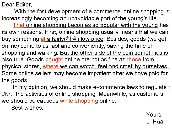 Dear Editor, With the fast development of e-commerce, online shopping is increasingly becoming an