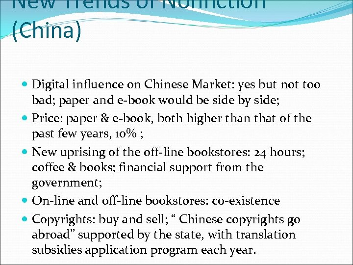 New Trends of Nonfiction (China) Digital influence on Chinese Market: yes but not too