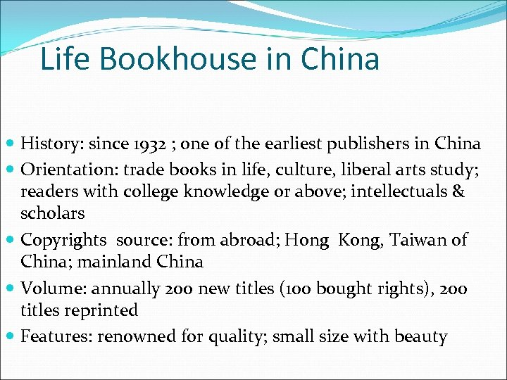 Life Bookhouse in China History: since 1932 ; one of the earliest publishers in