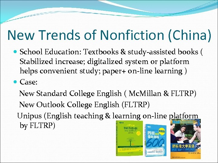 New Trends of Nonfiction (China) School Education: Textbooks & study-assisted books ( Stabilized increase;