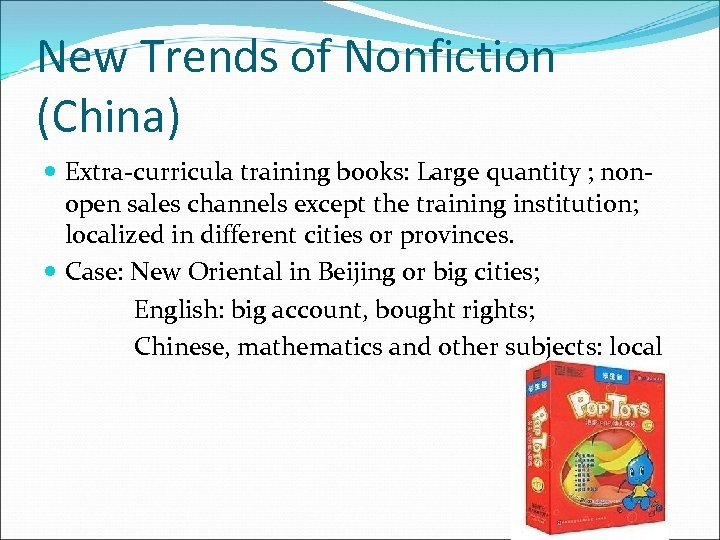 New Trends of Nonfiction (China) Extra-curricula training books: Large quantity ; nonopen sales channels