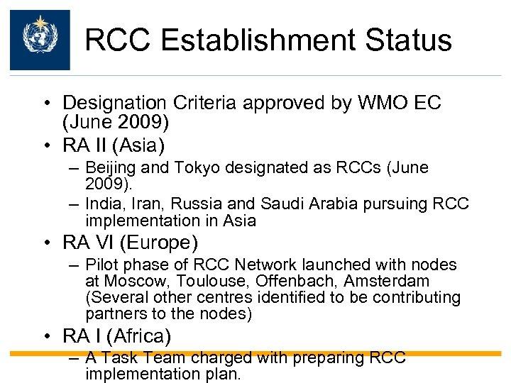 WMO OMM RCC Establishment Status • Designation Criteria approved by WMO EC (June 2009)
