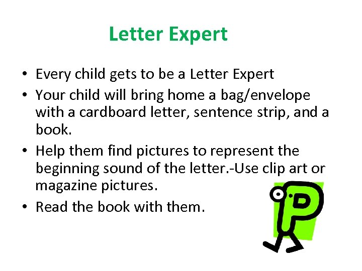 Letter Expert • Every child gets to be a Letter Expert • Your child