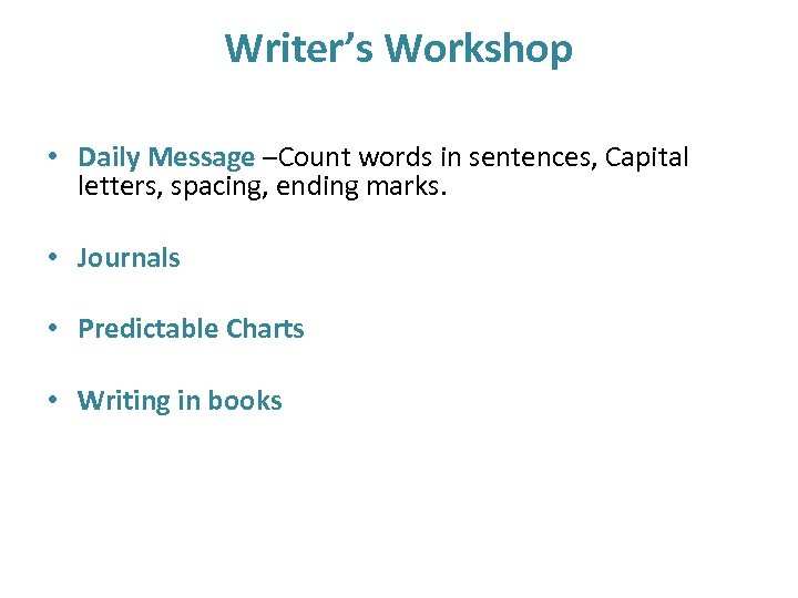 Writer's Workshop • Daily Message –Count words in sentences, Capital letters, spacing, ending marks.