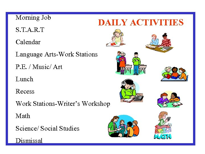 Morning Job S. T. A. R. T DAILY ACTIVITIES Calendar Language Arts-Work Stations P.