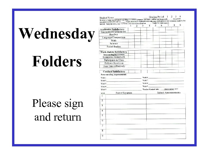 Wednesday Folders Please sign and return