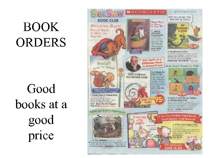 BOOK ORDERS Good books at a good price