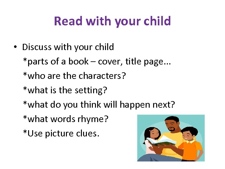 Read with your child • Discuss with your child *parts of a book –