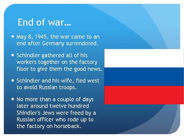 End of war… May 8, 1945, the war came to an end after Germany