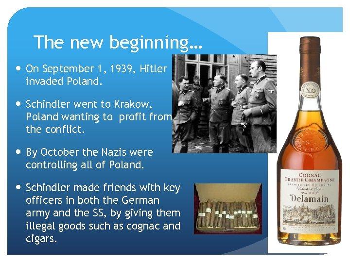 The new beginning… On September 1, 1939, Hitler invaded Poland. Schindler went to Krakow,