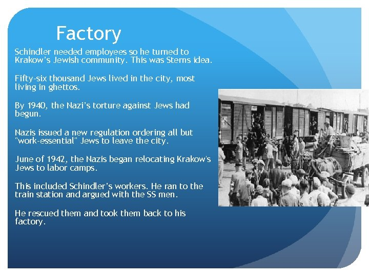 Factory Schindler needed employees so he turned to Krakow's Jewish community. This was Sterns