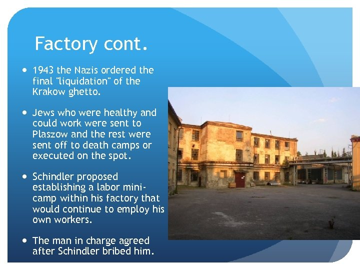 Factory cont. 1943 the Nazis ordered the final
