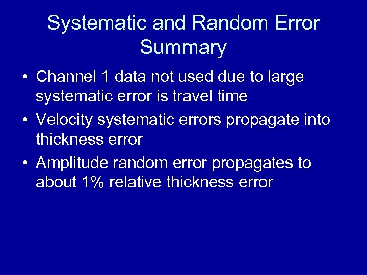 Systematic and Random Error Summary • Channel 1 data not used due to large