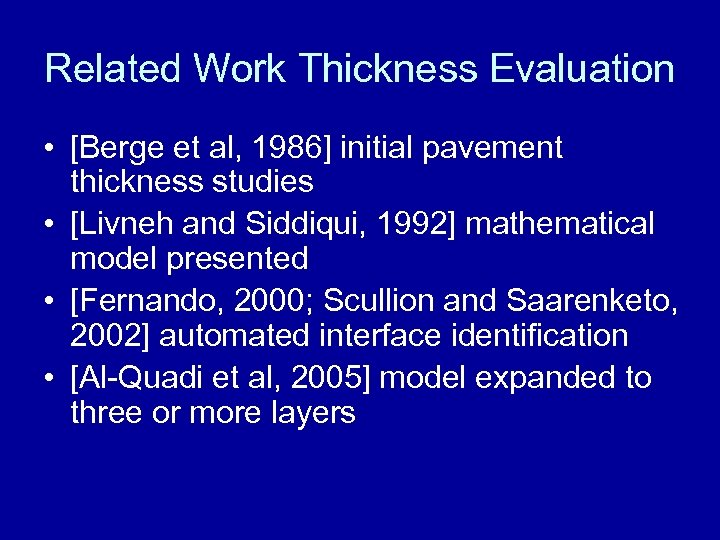Related Work Thickness Evaluation • [Berge et al, 1986] initial pavement thickness studies •