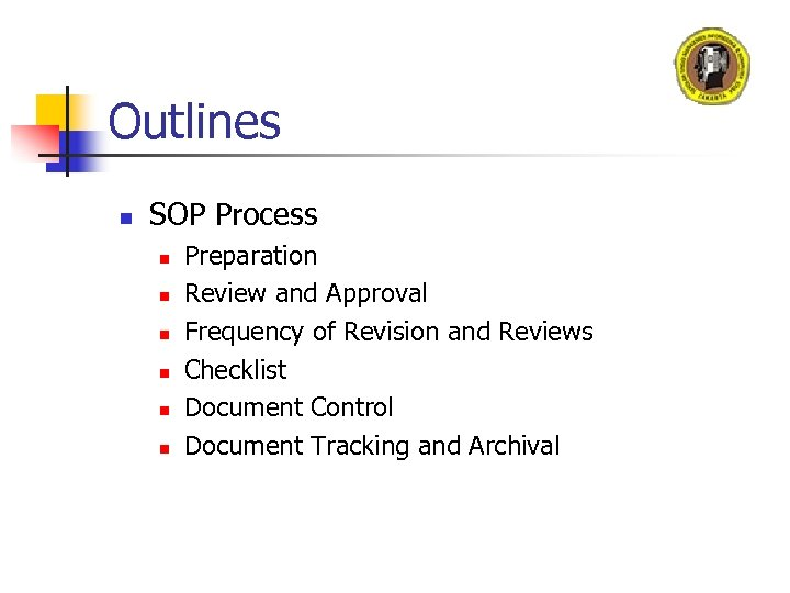 Outlines n SOP Process n n n Preparation Review and Approval Frequency of Revision
