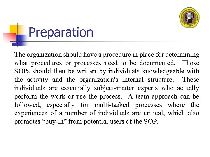 Preparation The organization should have a procedure in place for determining what procedures or