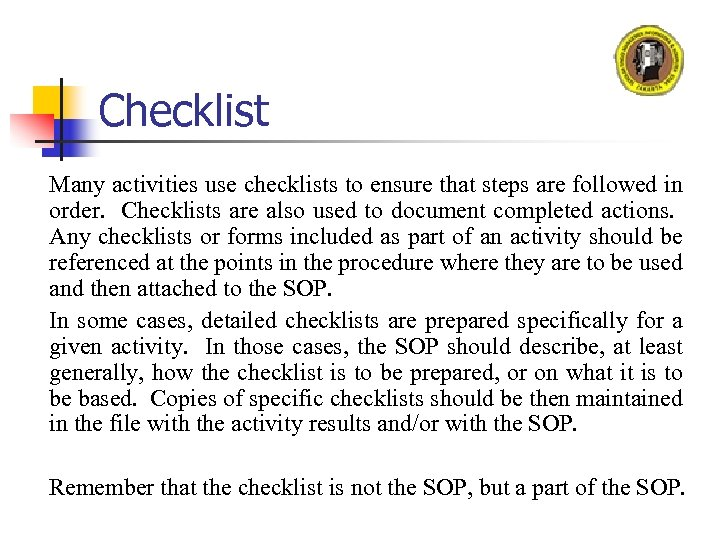 Checklist Many activities use checklists to ensure that steps are followed in order. Checklists