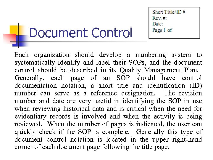 Document Control Each organization should develop a numbering system to systematically identify and label
