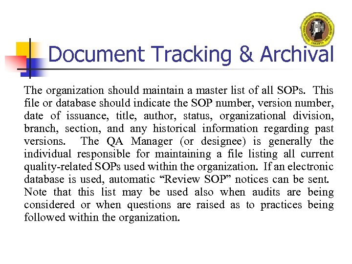 Document Tracking & Archival The organization should maintain a master list of all SOPs.