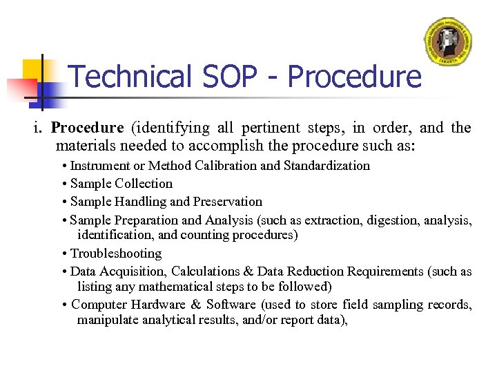 Technical SOP - Procedure i. Procedure (identifying all pertinent steps, in order, and the