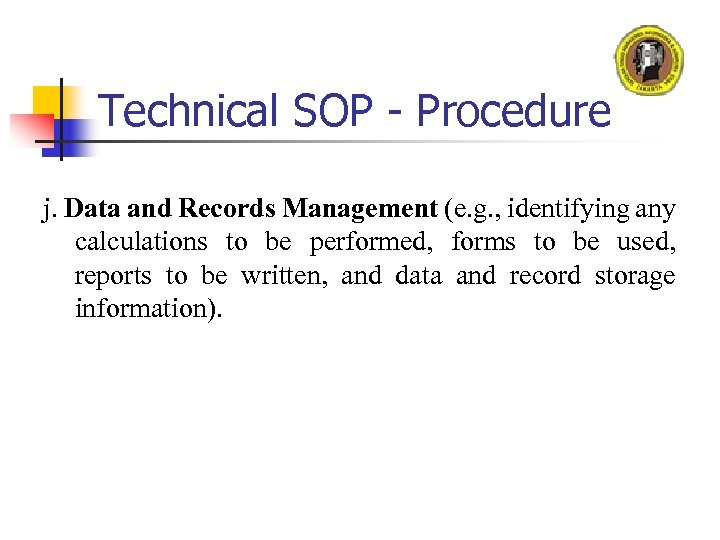 Technical SOP - Procedure j. Data and Records Management (e. g. , identifying any