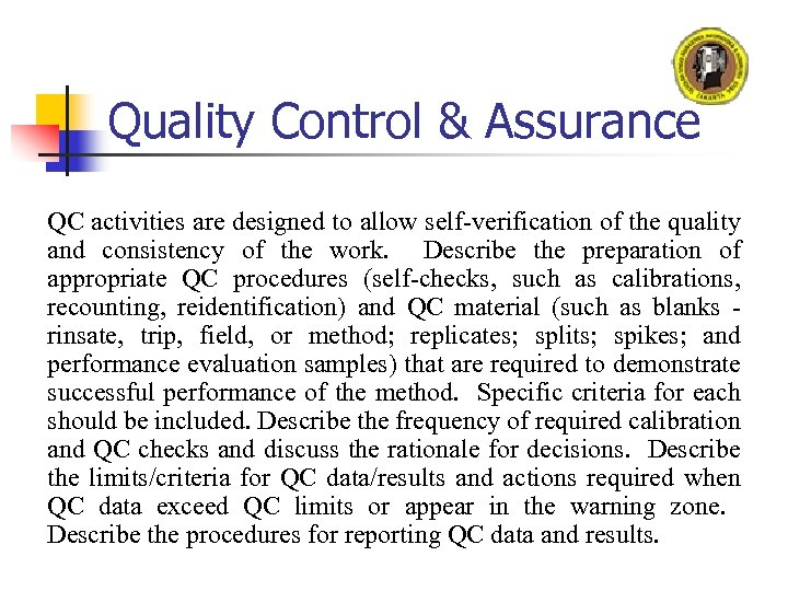 Quality Control & Assurance QC activities are designed to allow self-verification of the quality