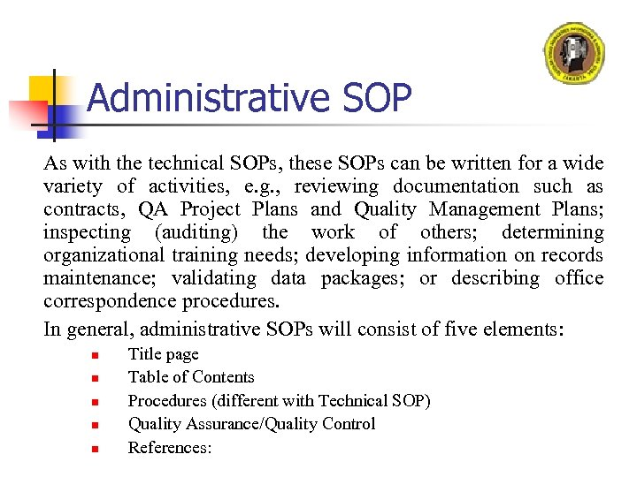 Administrative SOP As with the technical SOPs, these SOPs can be written for a