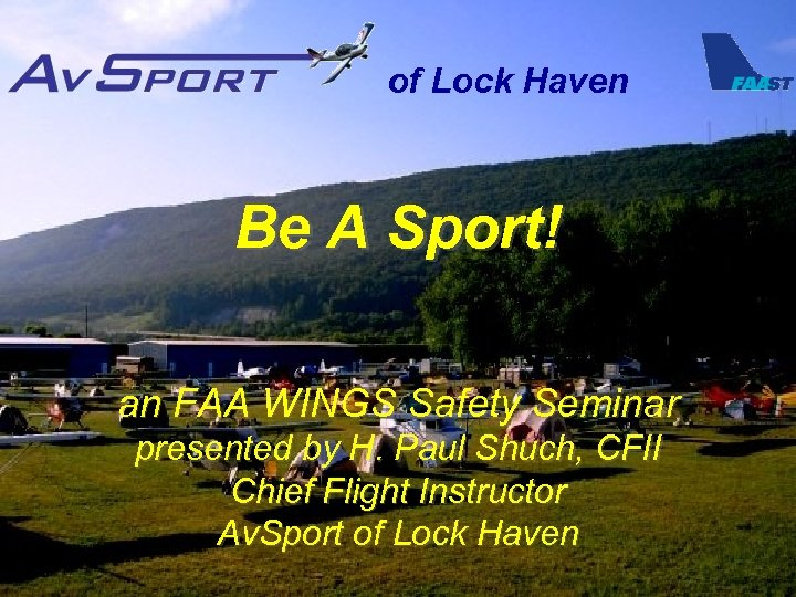 of Lock Haven Be A Sport! an FAA WINGS Safety Seminar presented by H.