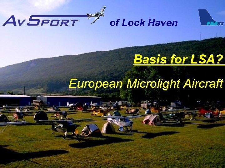 of Lock Haven Basis for LSA? European Microlight Aircraft