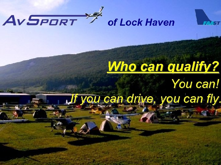 of Lock Haven Who can qualify? You can! If you can drive, you can