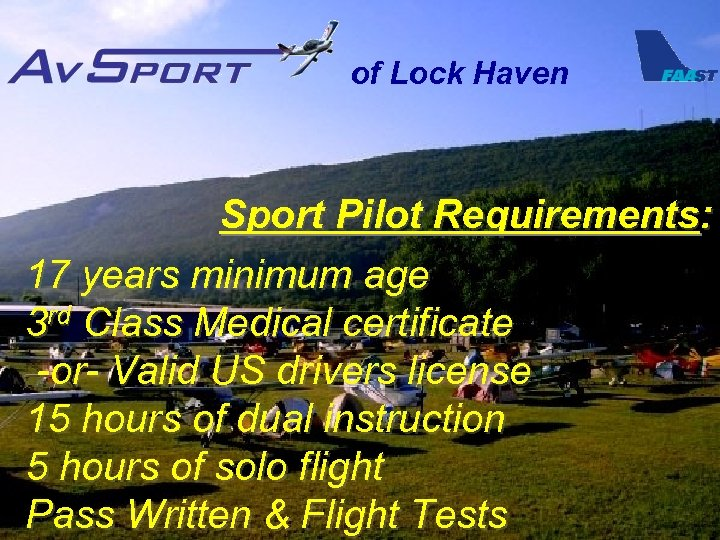 of Lock Haven Sport Pilot Requirements: 17 years minimum age 3 rd Class Medical