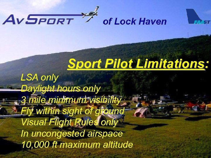 of Lock Haven Sport Pilot Limitations: LSA only Daylight hours only 3 mile minimum