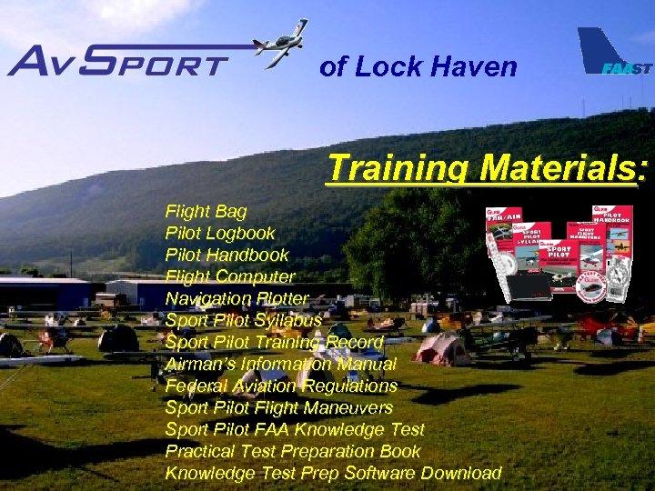of Lock Haven Training Materials: Flight Bag Pilot Logbook Pilot Handbook Flight Computer Navigation