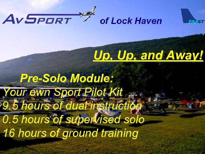 of Lock Haven Up, and Away! Pre-Solo Module: Your own Sport Pilot Kit 9.