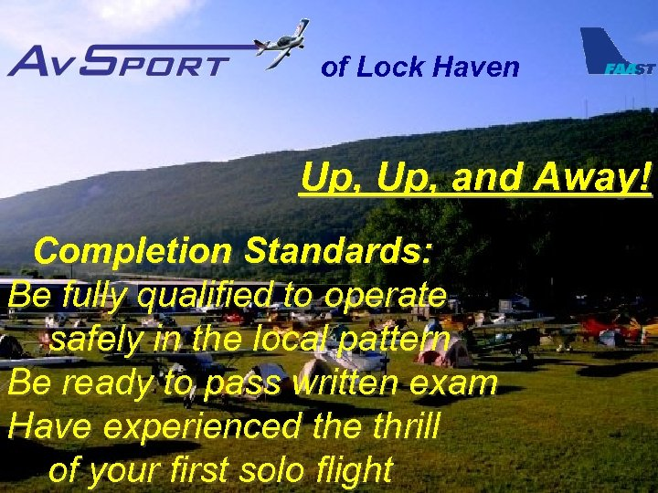 of Lock Haven Up, and Away! Completion Standards: Be fully qualified to operate safely