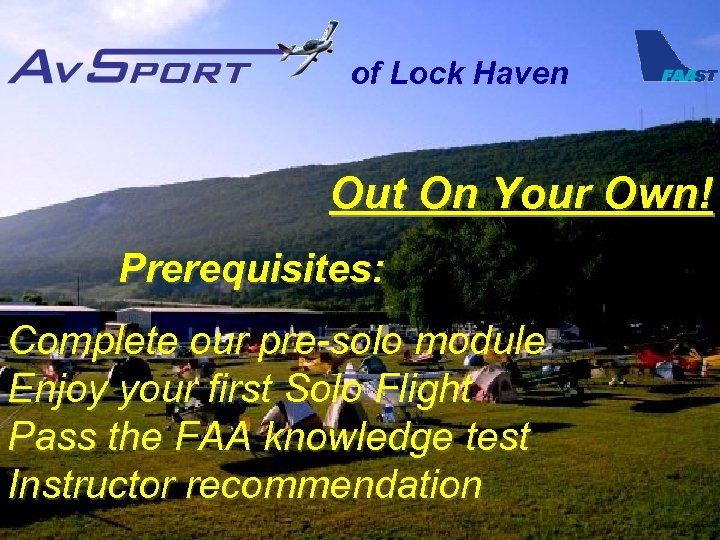 of Lock Haven Out On Your Own! Prerequisites: Complete our pre-solo module Enjoy your